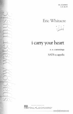 I Carry Your Heart SATB - Eric Whitacre