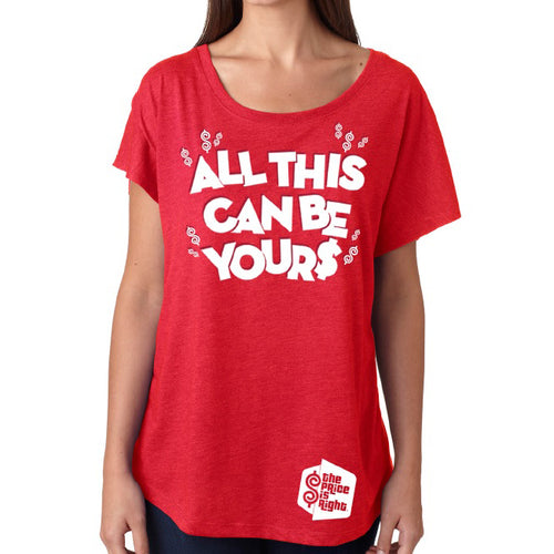 All This Can Be Yours Ladies Shirt