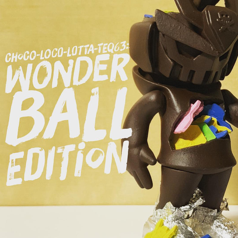 Choco-Loco-Lotta-Teq63: Wonder Ball Edition - RedGuardian Art & Toys