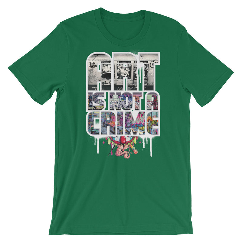 ART IS NOT A CRIME! Short-Sleeve Unisex T-Shirt - RedGuardian Art & Toys