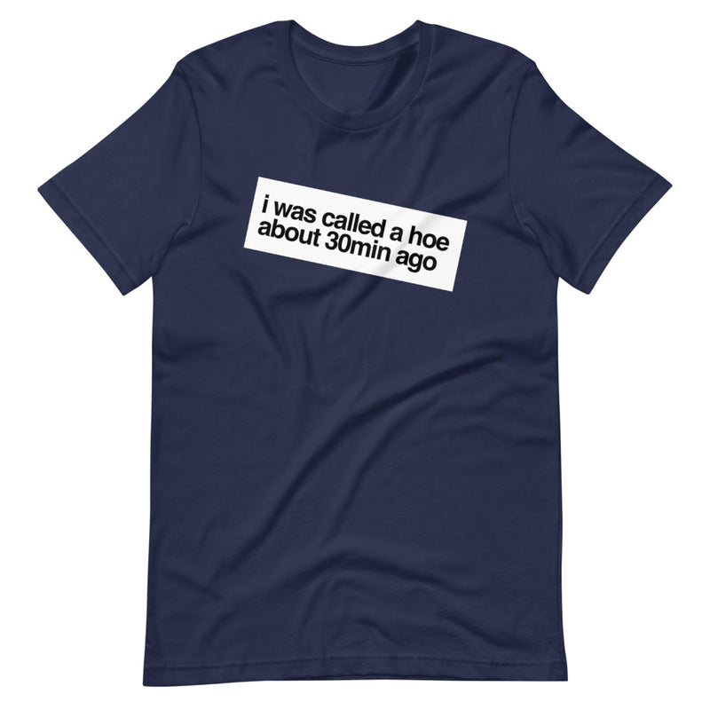 "'I was called a hoe"" Short-Sleeve Unisex T-Shirt"