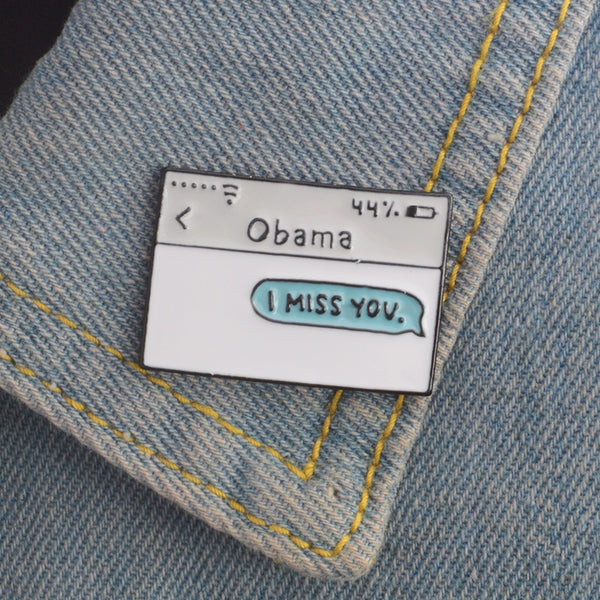 "Obama text message ""I MISS YOU"" Pin - RedGuardian Art & Toys"