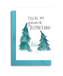 Favorite December Baby Spruce Trees Card