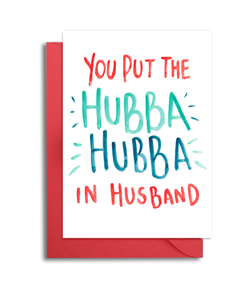 You Put the Hubba Hubba in Husband