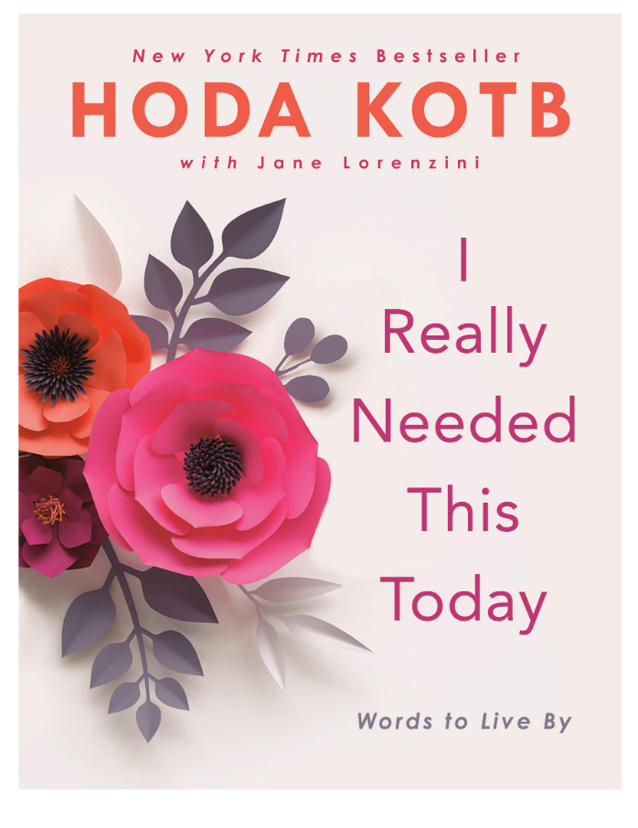I Really Needed This Today: Words to Live By Hardcover by Hoda Kotb