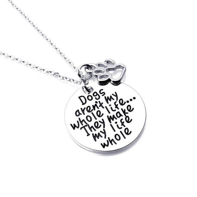Dogs aren't my whole life... They make my life whole -  THE EASY LOVE SHOPPE