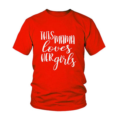This Mama Loves Her Girls/ Letter Print T-Shirt Funny Graphic Tees