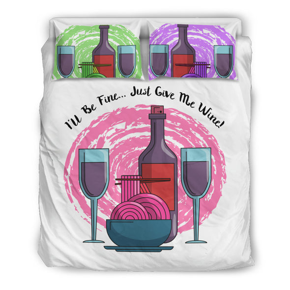 I'll Be Fine Just Give Me Wine Bedding Set