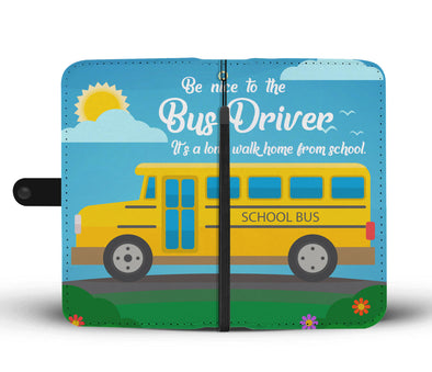 Be nice to the bus driver wallet phone case
