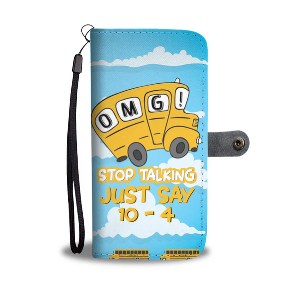 Stop Talking, Just Say 10-4, Wallet Case