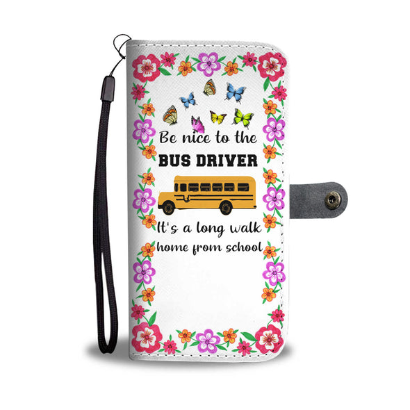 Be nice to the Bus Driver - Wallet Phone Case
