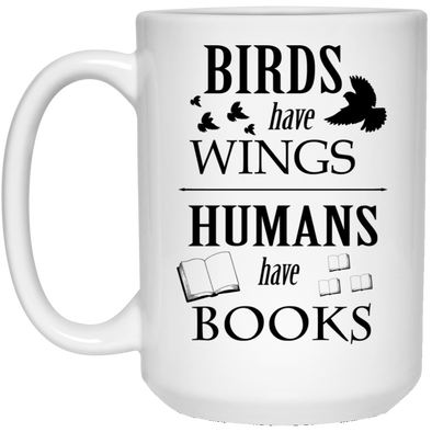 Birds have wings Humans have books 21504 15 oz. White Mug