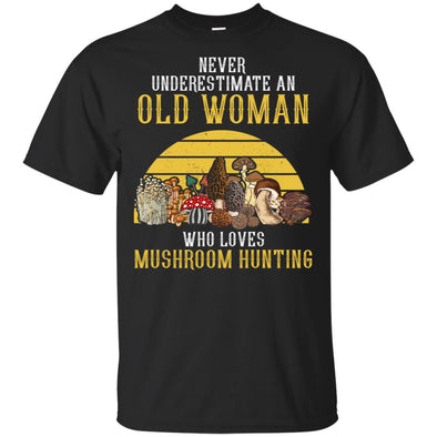 NEVER OLD WOMAN WHO LOVES MUSHROOM HUNTING