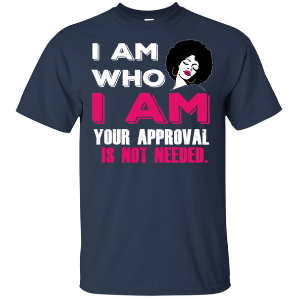I am who i am your approval is not needed