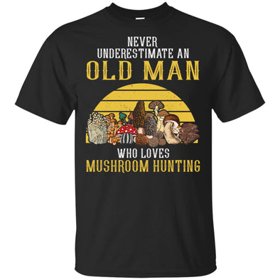 NEVER OLD MAN WHO LOVES MUSHROOM HUNTING