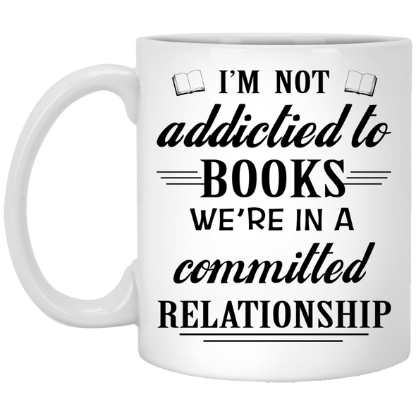 I'M NOT ADDICTIED TO BOOKS XP8434 11 oz. White Mug