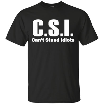 Apparel - C.S.I Can't Stand Idiots
