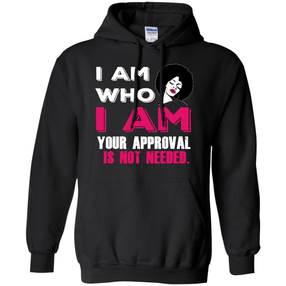 Apparel - I Am Who I Am Your Approval Is Not Needed
