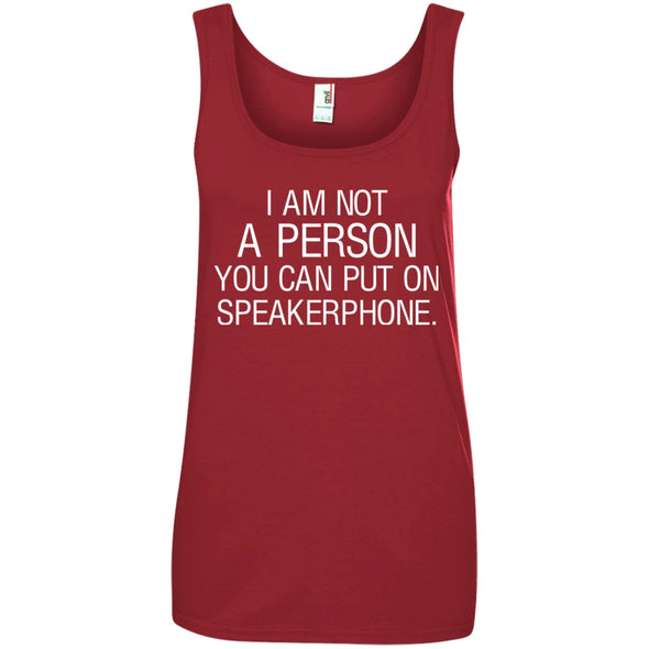 Apparel - I'm Not A Person You Can Put On Speakerphone