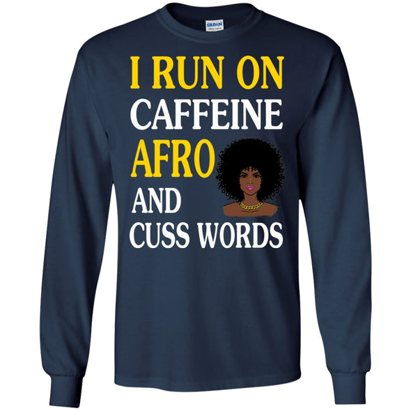 Apparel - I Run On Caffeine Afro And Cuss Words