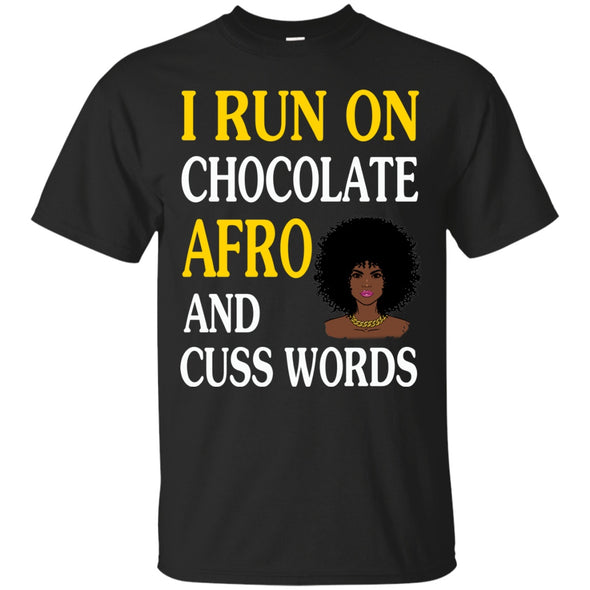 Apparel - I Run On Chocolate Afro And Cuss Words