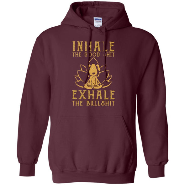 Apparel - INHALE THE GOOD SHIT EXHALE THE BULLSHIT