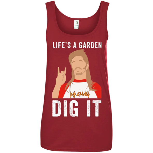 Apparel - Life's A Garden Dig It!