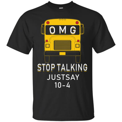 Apparel - Omg Stop Talking Just Say 10 4