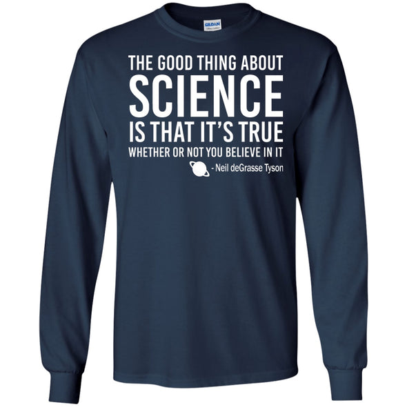 Apparel - The Good Things About Science Is That It's True