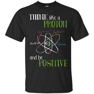 Apparel - Think Like Proton Stay Positive Science Shirt