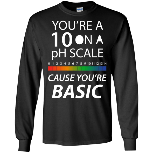 Apparel - You're A 10 On A PH Scale - Science Shirt