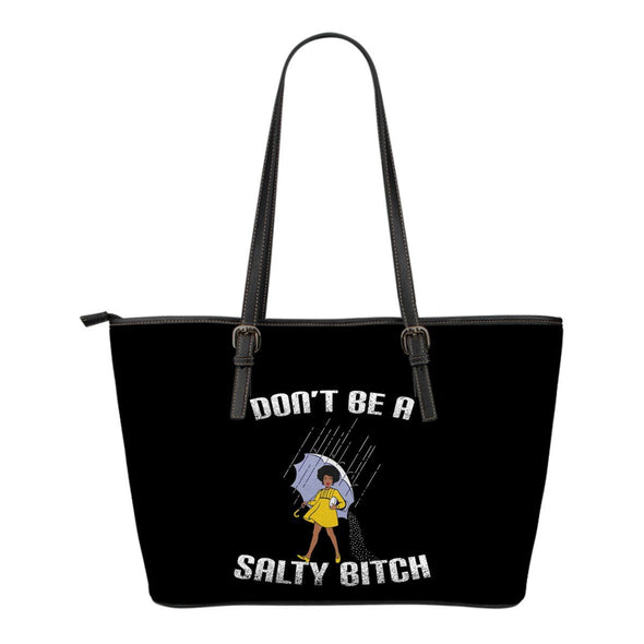 Bags - Don't Be A Salty Bitch - Small Leather Tote Bag