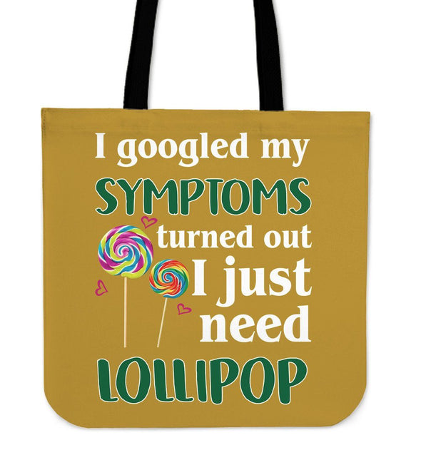 Bags - I Just Need Lollipop - Tote Bags