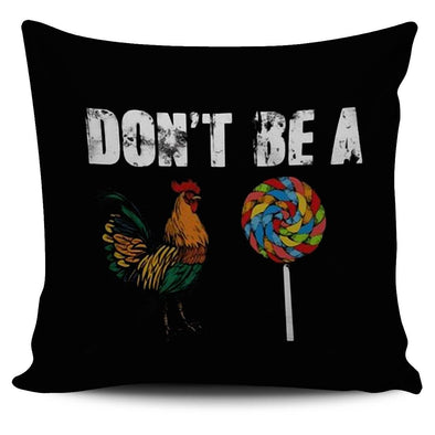 Pillows - Dont Be A ... - Pillow Covers