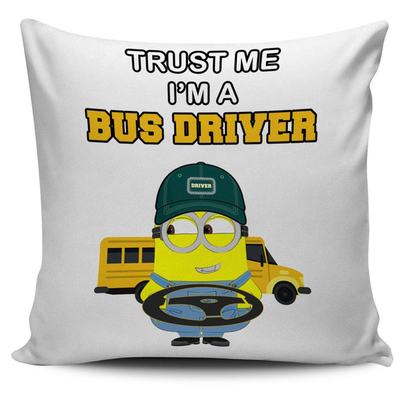 Pillows - Trust Me, I', I'm A Bus Driver - Pillow Covers