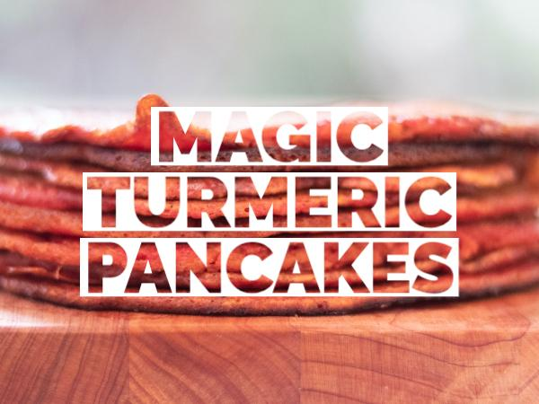Magic Turmeric Pancakes