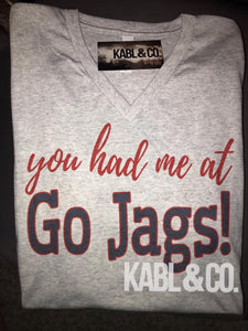 Football - YOU HAD ME AT GO JAGS - Vneck