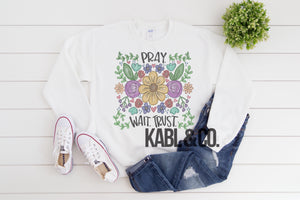 Pray Wait Trust Sweatshirt - Faith