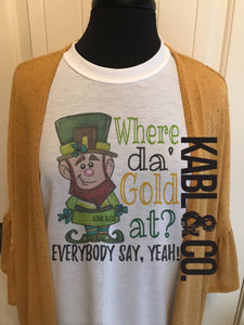 WHERE DA GOLD AT - St. Patrick's Day