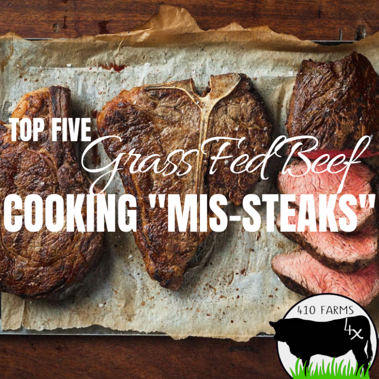 "Top Five ""Mis-Steaks"" of Cooking Grass Fed Beef"