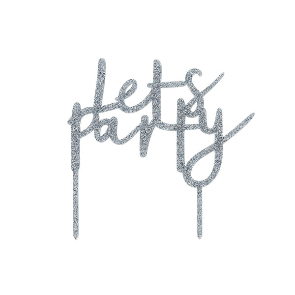 Silver Glitter Acrylic Let's Party Cake Topper