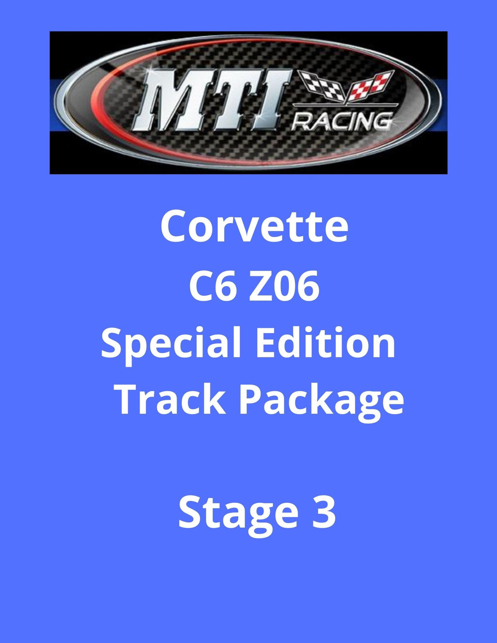 MTI Racing C6 Z06 Special Edition Track Package