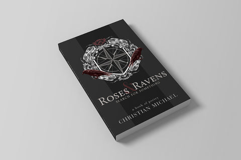 Roses & Ravens: Search for Something