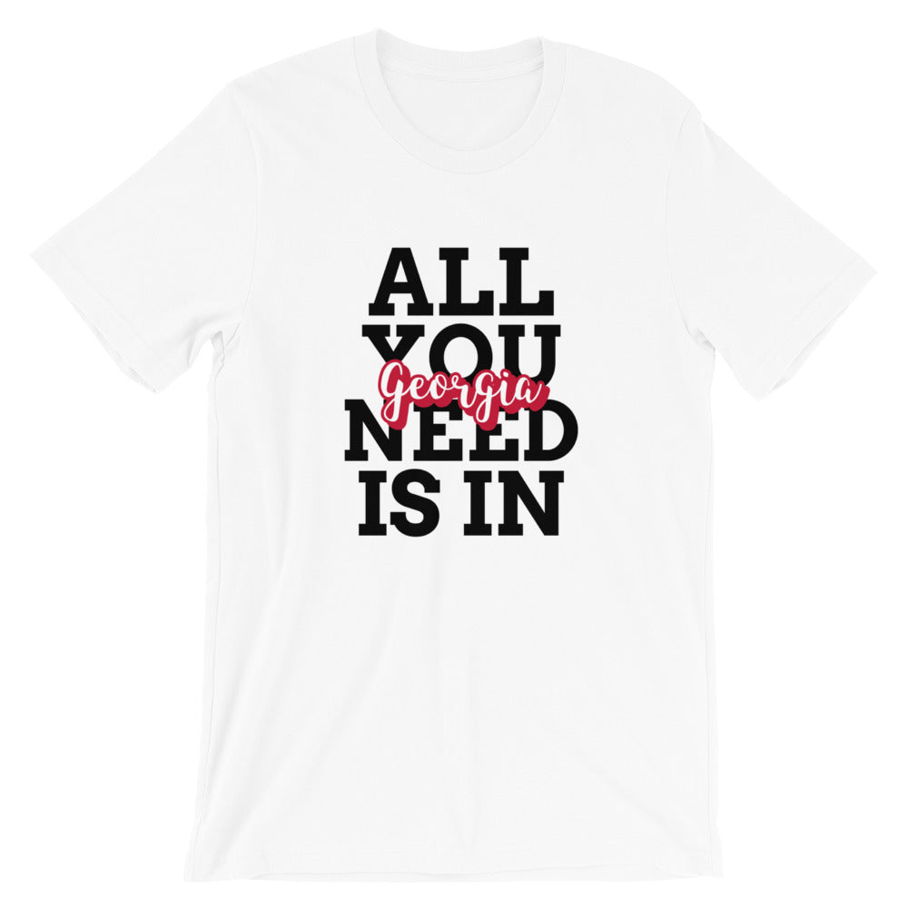 All You Need is in Georgia Short-Sleeve Unisex T-Shirt