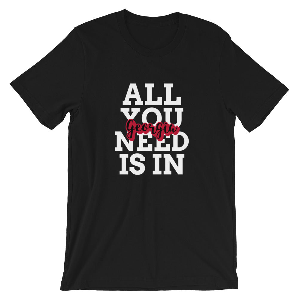 All You Need is in Georgia Short-Sleeve Unisex T-Shirt - Pick a color