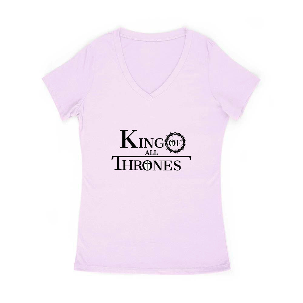 King of All Thrones Women's V-neck (see all colors)