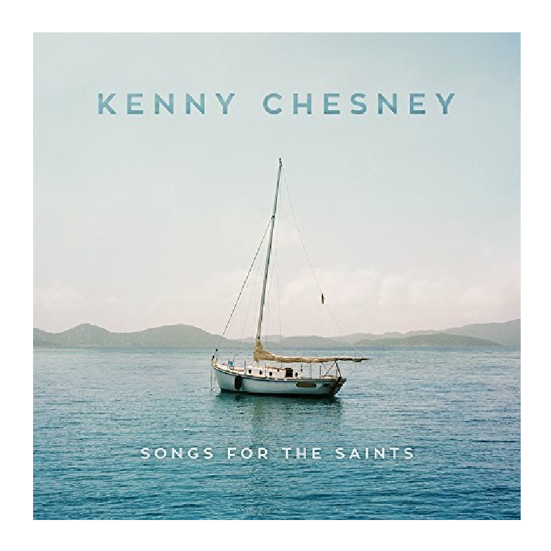 KENNY CHESNEY CD - SONGS FOR THE SAINTS