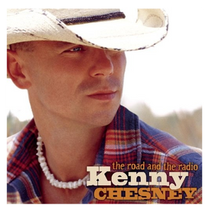 KENNY CHESNEY CD - THE ROAD AND THE RADIO