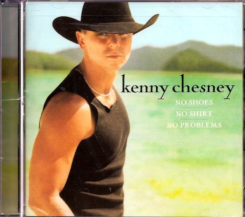 KENNY CHESNEY CD - NO SHOES NO SHIRT NO PROBLEMS