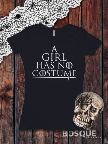 A Girl Has No Costume - Halloween inspired design - Ink Printed T-Shirt